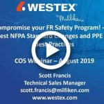 Don't Compromise your FR Safety Program! – Consider the Latest NFPA Standard Changes and PPE Program Best Practices