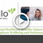 Virtual Healthcare Benefits: Improving Employee Wellbeing and Performance